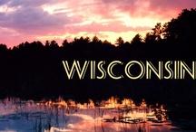 Wisconsin / by Kathie Steinke