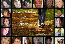"""Women Walking with Jesus / We are women who walk with Jesus and write the stories of our lives with Him at LisaShawCares.com. Visit the """"Nurture Women"""" category on the Blog at LisaShawCares.com and be blessed. / by Lisa Shaw"""