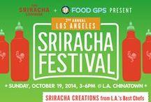 LA Sriracha Festival 2014 / by Sriracha Cookbook