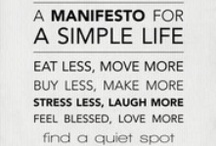 """Simplify / Getting rid of the extra stuff.  Consolidating.  Less is more.  Re-prioritizing life.    """"Enough is abundance to the wise."""" — Euripides / by Kim Hannan"""