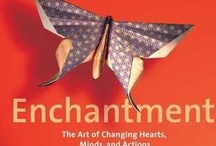Enchantment / The Art of Changing Hearts, Minds, and Actions