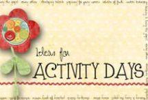 Activity Days / by Dorothy Nichalson