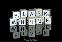 As Simple As B&W / Black and White Design / by Mary Oklahoma Thoma