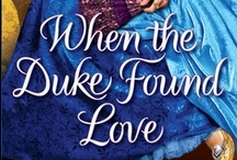 WHEN THE DUKE FOUND LOVE / By Isabella Bradford~ Book Three in the Wylder Sisters Series of Georgian Historical Romances~WHEN THE DUKE FOUND LOVE with be published 11/27/12 by Ballantine/Random House in the U.S. and by Eternal Romance/Headline in the U.K. / by TwoNerdyHistoryGirls ***