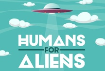Humans for Aliens / Humans for aliens is the ultimate guide for any extra-terrestrial who wants to understand the basics of human existence / by Antiestático .