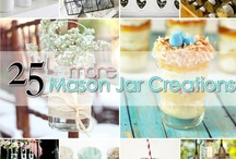 25 MORE Mason Jar Creations / by Andrea Cammarata