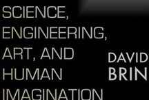 Contemplating the World...and the Future / Essays by Author David Brin on science, technology, politics, and the future / by David Brin