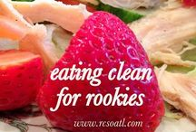 Clean eating / by Michelle Nash Nutrition and Fitness Coach