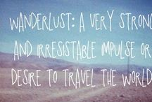 Wanderlust / Places to go people to see / by Heather Lambeth-Turner