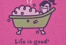 Life Is Good! / by Elizabeth Rosen