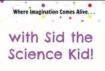 ...with Sid the Science Kid. / by Seattle Children's Museum