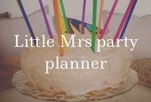 Little Mrs party planner / Party Ideas Galore / by Becki Anderson