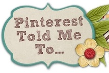 Pinterest Told Me To! / by Pinterest Told Me To