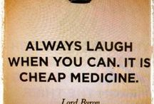 LAUGHTER the best medicine! / I love to laugh until I cant catch my breath / by Sheila Swaim