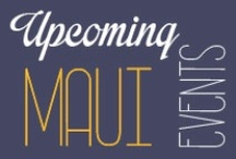 Attend / Find out what festival, concert, play or community event is happening soon while on your vacation to Maui! Most events feature local vendors with art and crafts, food, etc. / by Rentals Maui