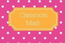 Classroom {Math} / by Melanie Newman