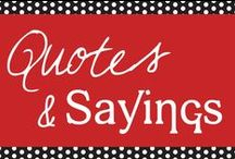 QUOTES & SAYINGS / Inspirational quotes and sayings that we love.  / by PuTTin' OuT Social Media Marketing