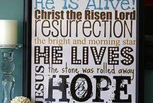 He Is Risen / by Lori Alderson