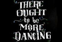 Dance Like Nobody's Watching / by Joy Burgess