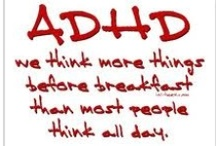 ADHD / by Johnathan Hines