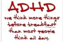 ADHD / by Johnathan Hines