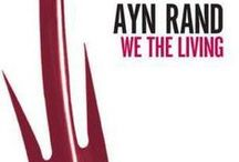We the Living / A framework of Ayn Rand's moral and political philosophies of man against the collectivist state. / by AynRand.Org