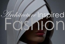 Architecture of Fashion / by The Concierge Therapist ®