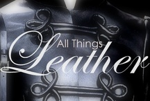 All Things L E A T H E R / by The Concierge Therapist ®