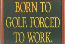 Golf / Golf quotes, photos, and products. Gift ideas for golfers and other fun golf stuff. / by Northwest Gifts