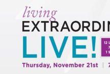 Living Extraordinary LIVE / by Conscious Divas