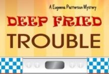Deep Fried Trouble, Eugeena Patterson Mystery #1 / Eugeena Patterson is a southern belle, grandmother and retired schoolteacher, recently diagnosed with Type 2 Diabetes. Find her solving mysteries in Deep Fried Trouble, Book 1 and Oven Baked Secrets, Book 2 (October 2014) #CozyMystery / by Tyora Moody