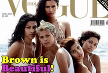 Brown Is Beautiful  / Say NO to fairness creams. Celebrate The Skin You're In! 