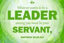 Leadership / Spiritual Leadership - Leading as a servant by following the example of Jesus Christ. Humility is necessary for every leader – in business and in the church. / by Tuwana A