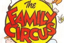 The Family Circus (Circle) / by Jenny Driggers Shannon