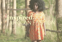 Inspired: African Fashion / by Awava