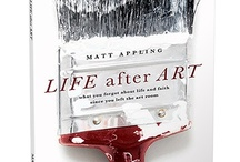 Life After Art / See more at LifeAfterArtBook.com / by Matt Appling