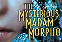 The Mysterious Madam Morpho / A 100-page e-novella out now with Pocket/S&S. http://www.amazon.com/The-Mysterious-Madam-Morpho-ebook/dp/B007EE56AY / by Delilah S. Dawson