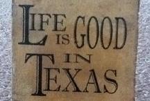 Texas My Texas!!! / Nuff Said... / by Karen Webb Cook