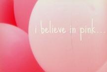 I < 3 PINK! / by Rebecca Carey