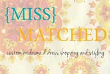 Miss Matched - Wedding Inspiration / by Ashley Omessi