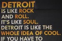 Detroit, Michigan / by Danielle Farris