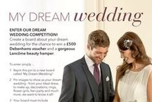 My Dream Wedding / We're celebrating all things 'wedding' with a fabulous 'My Dream Wedding' Pinterest competition! Create a board about your dream wedding for the chance to win a £500 Debenhams voucher and a gorgeous Lancôme beauty hamper.   This competition is now CLOSED, the winner will be announce this week! Good luck.  / by Debenhams