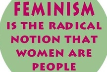 I still need feminism because... / by Sarah Childers