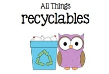 All Things Recyclable / by Boy Mama Teacher Mama