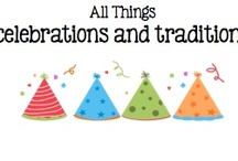 All Things Celebrations/Holidays/Traditions / by Boy Mama Teacher Mama