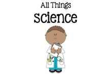 All Things Science / by Boy Mama Teacher Mama
