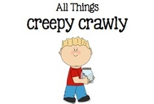 All Things Creepy Crawlies / by Boy Mama Teacher Mama