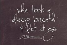 Life Sayings/Quotes / by Felisha