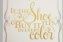 Shoes, Shoes, and Shoes, Oh My! / by Jamie Weddell