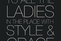 To All My Ladies in the Place with Style & Grace / by Rina